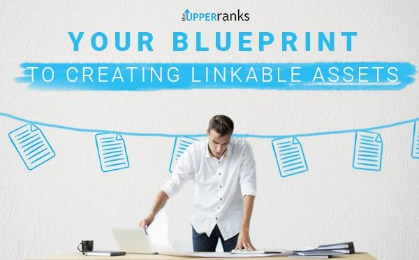 Your blueprint to creating linkable assets the upper ranks the your blueprint to creating linkable assets the upper ranks the upper ranks malvernweather Gallery
